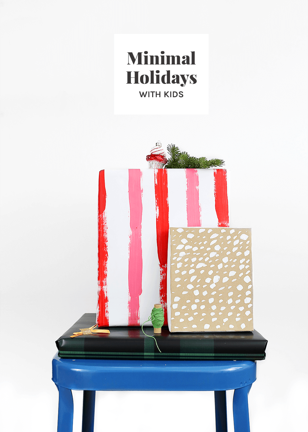 Minimal Holidays with kids from The Fauxmartha, Simple Families, and The Minimalist Plate