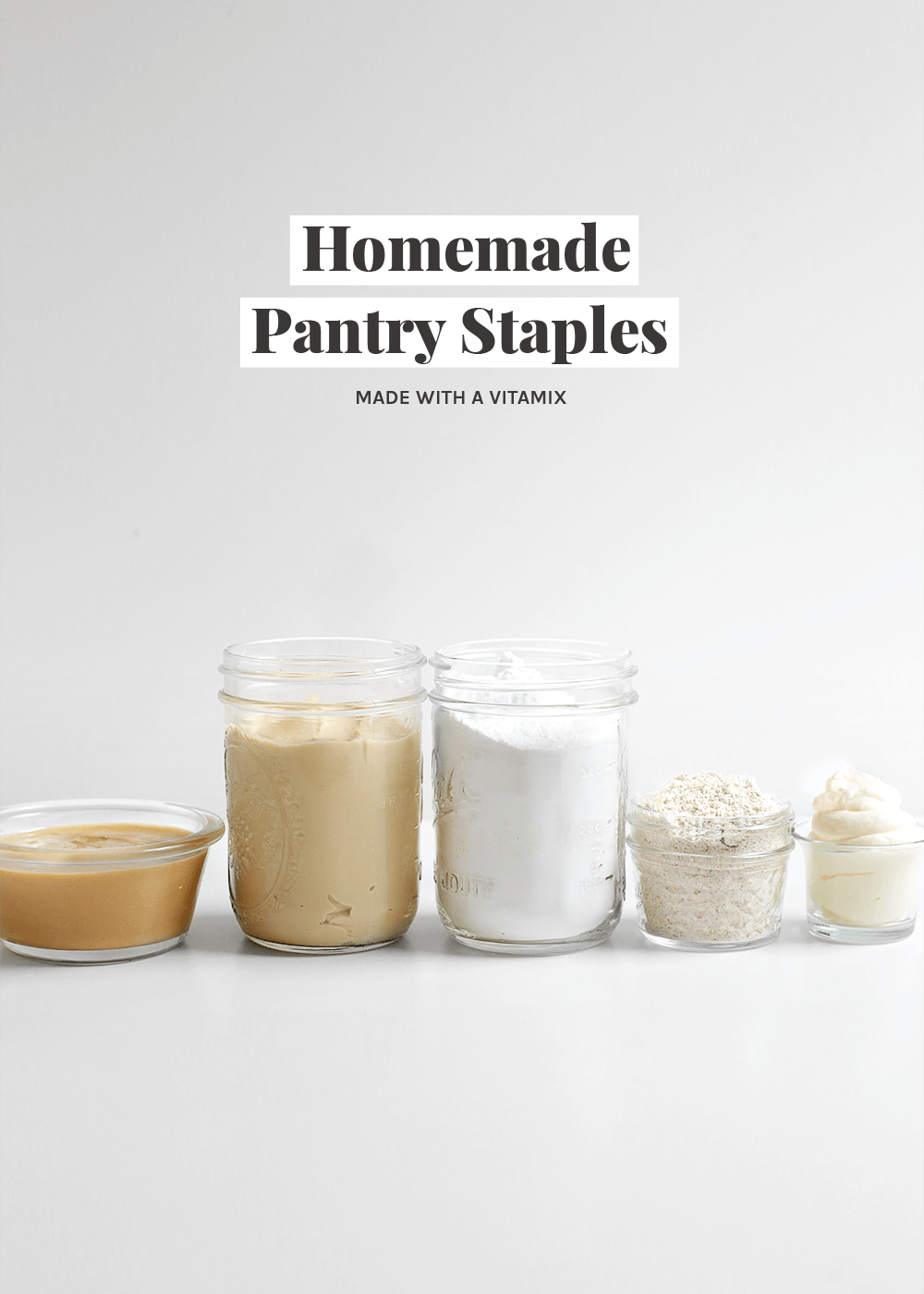 Homemade Pantry Staples made with a Vitamix from The Faux Martha